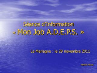 Séance d'Information  « Mon Job A.D.E.P.S.»