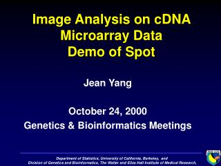 Image Analysis on cDNA Microarray Data Demo of Spot