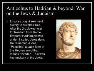 Antiochus to Hadrian & beyond: War on the Jews & Judaism