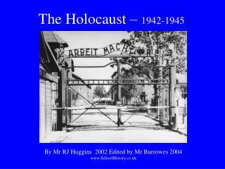The Holocaust –  1942-1945