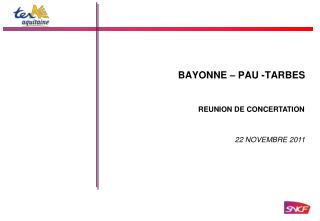 BAYONNE – PAU -TARBES