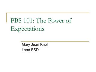 PBS 101: The Power of Expectations