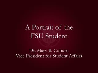 A Portrait of the  FSU Student