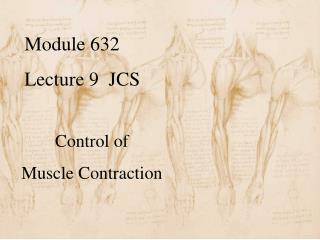 Module 632   Lecture 9  JCS