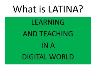 What is LATINA?
