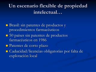 Un escenario flexible de propiedad intelectual…