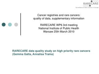 Cancer registries and rare cancers:  quality of data, supplementary information