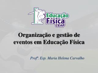 Organização e gestão de eventos em  E ducação Física