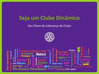 Seja um Clube Dinâmico