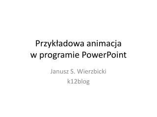 Przykładowa animacja  w programie PowerPoint