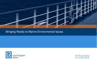 Bringing Reality to Marine Environmental Issues