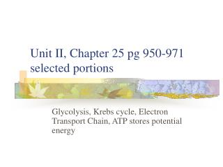 Unit II, Chapter 25 pg 950-971 selected portions
