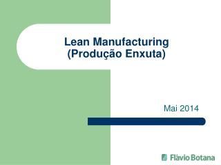 Lean Manufacturing (Produ��o Enxuta)