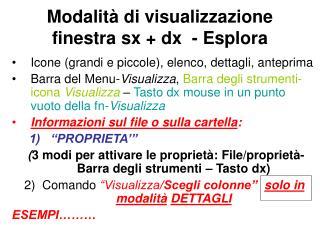 Modalità di visualizzazione  finestra sx + dx  - Esplora