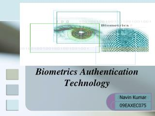 Biometrics Authentication Technology