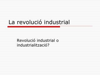 La revolució industrial