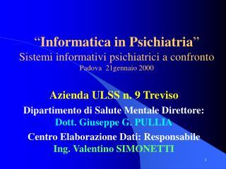 Azienda ULSS n. 9 Treviso Dipartimento di Salute Mentale Direttore:  Dott. Giuseppe G. PULLIA