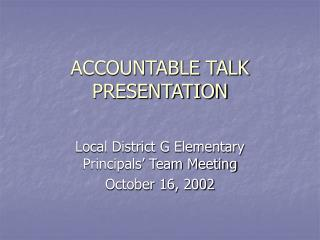 ACCOUNTABLE TALK PRESENTATION