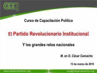 Origen: La Revoluci n Mexicana  Meta:  Reconstituir, organizar, articular y modernizar al Estado Mexicano.  Ideolog a: I