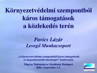 Környezetvédelmi szempontból káros támogatások a közlekedés terén Pavics Lázár