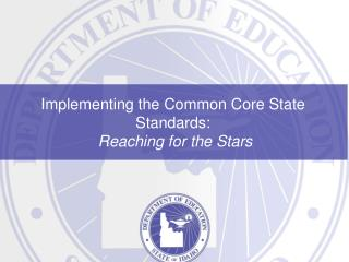 Implementing the Common Core State Standards:  Reaching for the Stars