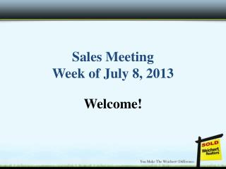 Sales Meeting Week of July 8, 2013