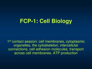 FCP-1: Cell Biology