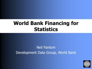 World Bank Financing for Statistics