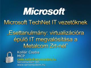 Kollár Csaba MCP csaba.kollar @ serversystem.hu Serversystem  Kft. serversystem.hu