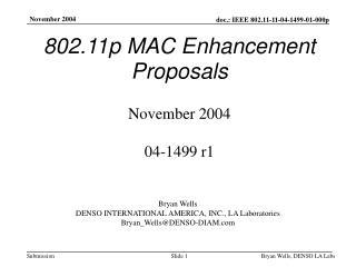 802.11p MAC Enhancement Proposals November 2004 04-1499 r1