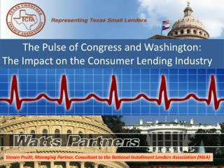 The Pulse of Congress and Washington:  The Impact on the Consumer Lending Industry