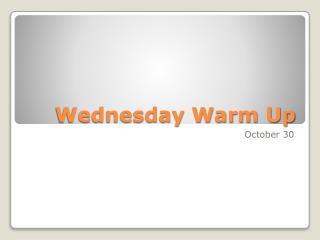 Wednesday Warm Up