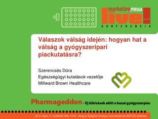 Válaszok válság idején: hogyan hat a válság a gyógyszeripari piackutatásra?