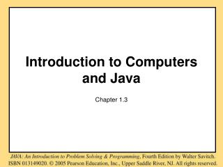 Introduction to Computers and Java