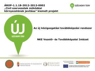 """ÁROP-1.1.18-2012-2012-0002 """" Civil szervezetek működési környezetének javítása"""" kiemelt projekt"""