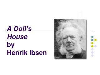 A Doll�s House by  Henrik Ibsen