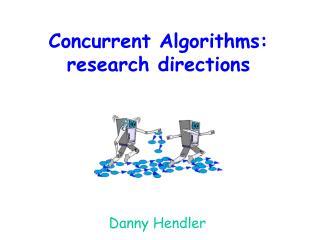 Concurrent Algorithms:  research directions