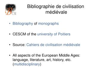 Bibliography of monographs     CESCM of the university of Poitiers     Source: Cahiers de civilisation m di vale   All a