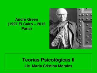 André Green  (1927 El Cairo  –  2012  Paris)