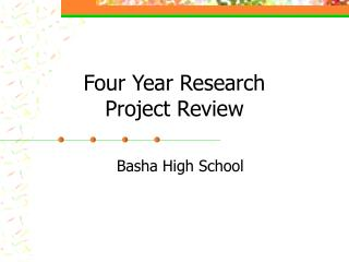Four Year Research  Project Review