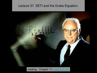 Lecture 37. SETI and the Drake Equation.