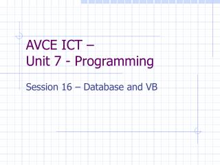 AVCE ICT – Unit 7 - Programming