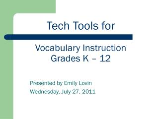 Tech Tools for Vocabulary Instruction Grades K – 12