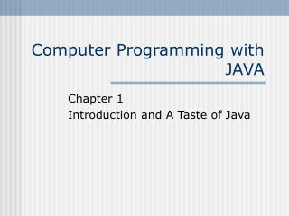 Computer Programming with JAVA