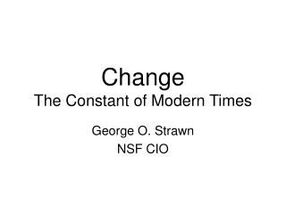 Change The Constant of Modern Times