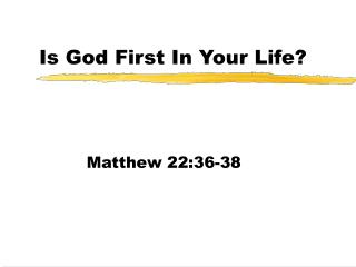 Is God First In Your Life?
