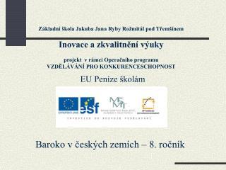 Baroko v českých zemích – 8. ročník