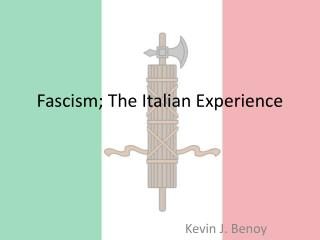 Fascism; The Italian Experience