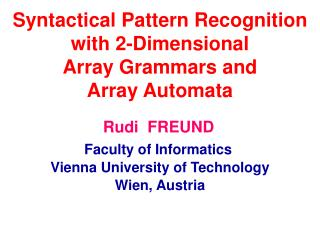 Syntactical Pattern Recognition  with 2-Dimensional  Array Grammars and  Array Automata