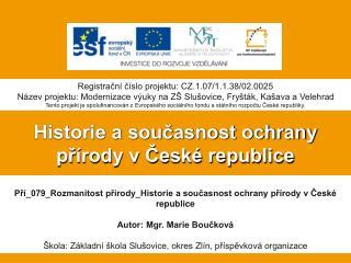 Historie a současnost ochrany přírody v České republice